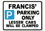 FRANCIS' Personalised Gift |Unique Present for Him | Parking Sign - Size Large - Metal faced